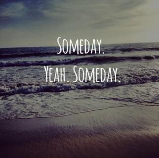b2ap3_medium_someday.-yeah.-someday
